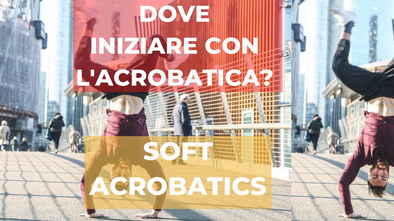 Dove iniziare con l'acrobatica: Soft Acrobatics